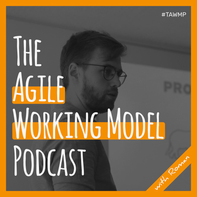 The Agile Working Model Podcast: Product Management Insights